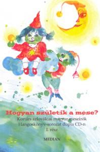Haraszti Mária: Hogyan születik a mese? Hangoskönyv, MEDIAN, Pozsony 2010