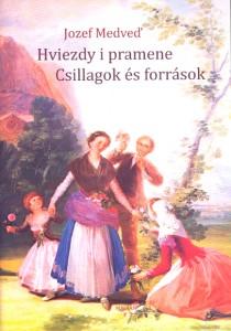 Jozef Medveď: Csillagok és források/Hviezdy a pramene