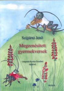 Szijjártó jenõ: Megzenésített gyermekversek. Kottáskönyv. Langstein Erzsébet rajzaival.