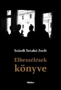 Százdi Sztakó Zsolt: Elbeszélések könyve