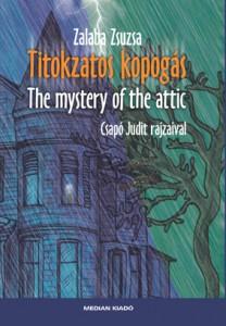 Zalaba Zsuzsa: Titokzatos kopogás/The mystery of the attic. Csapó Judit rajzaival. MEDIAN, Pozsony 2012